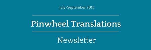 Pinwheel Translations Newsletter: July-September 2015