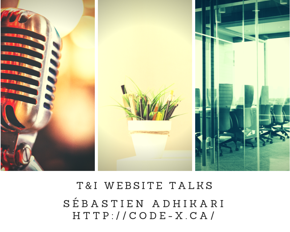 T&I Website Talks cover image: Sébastien Adhikari,  http://code-x.ca/en