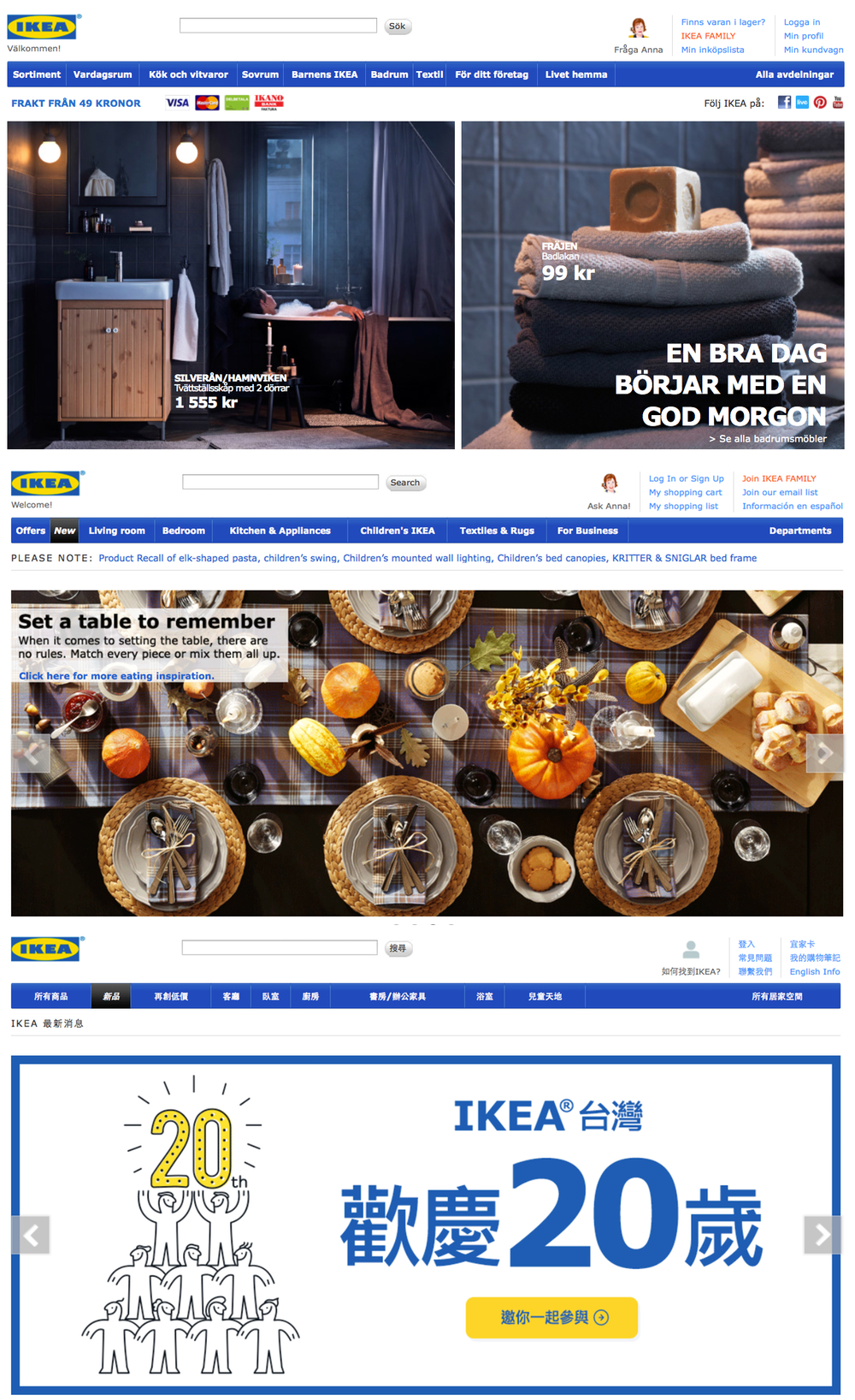 IKEA may be a giant global brand, but its websites are uniquely local, and still consistently on-brand: IKEA's Swedish website (at top) features bath-time comforts, while its U.S. website (center) displays a timely Thanksgiving theme, and the Taiwan website (at bottom) celebrates 20 years of IKEA in Taiwan.