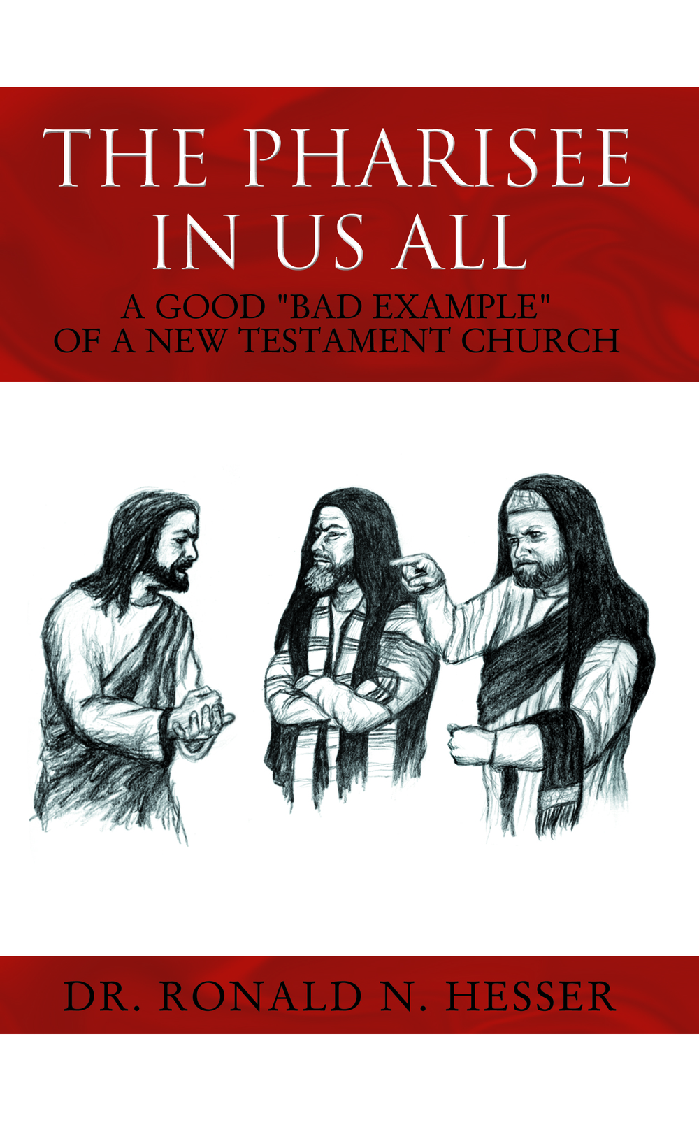 """The Pharisee In Us All"" by Crio International's President and founder, Dr. Ron Hesser."