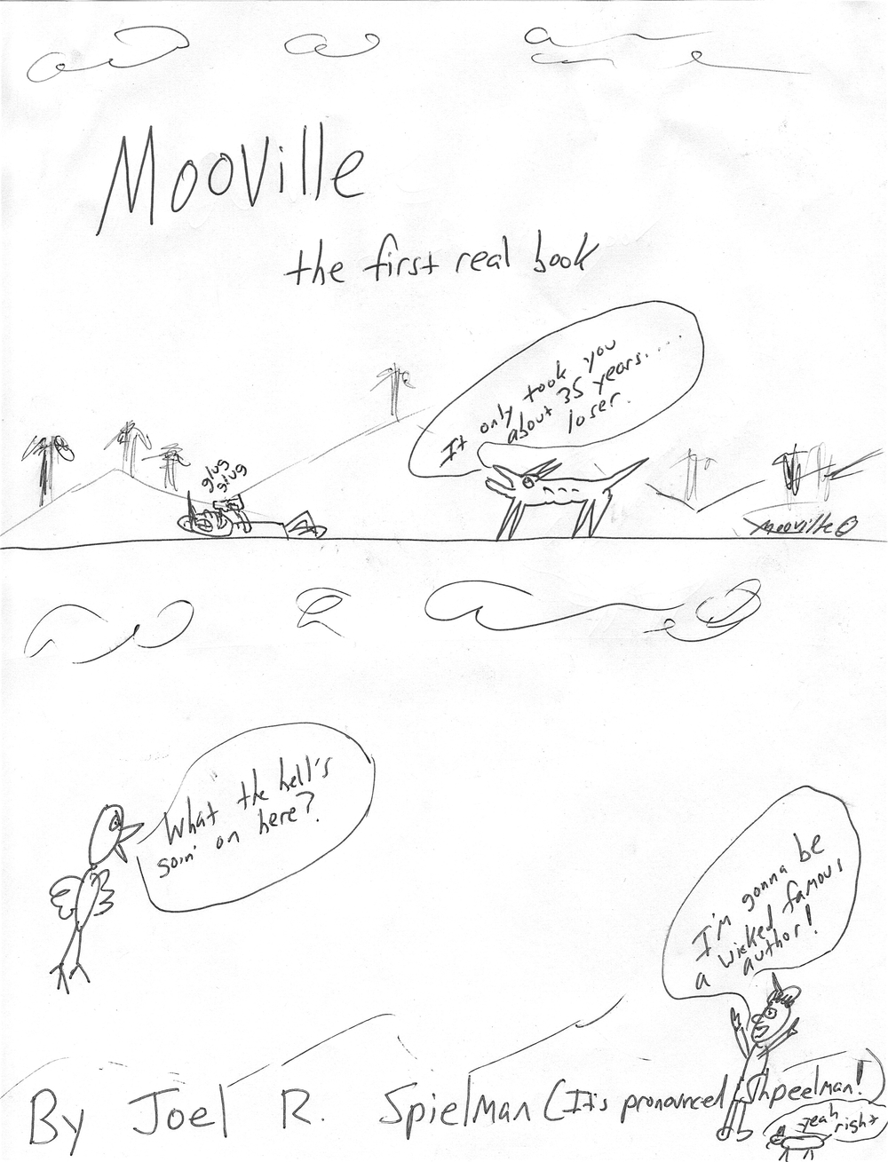Mooville - The First Real Book  This is a collection of absurdist comic strips that take place in Mooville, a strange town filled with degenerate animals and war veterans, imagined by Lonely Giant Joel Spielman.