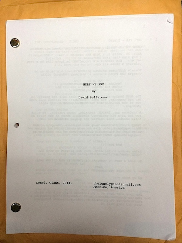 The original screenplay for the film HERE WE ARE by Lonely Giant's David Bellarosa.  https://www.kickstarter.com/projects/lonelygiant/here-we-are
