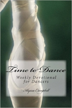 Time to Dance: Weekly Devotional for Dancers  By: Alyssa Campbell