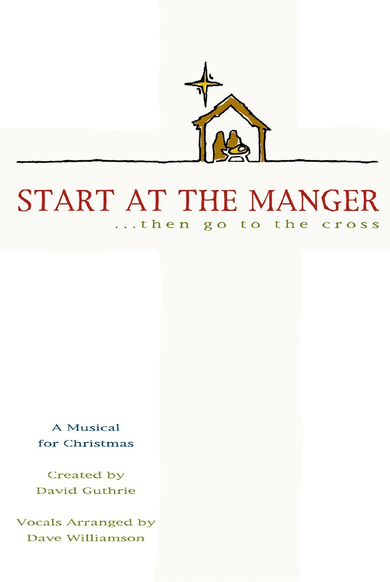 Styled after such memorable projects as  Mary, Did You Know?  and  Written in Red , David Guthrie and Dave Williamson have crafted another powerful project accessible to choirs of all sizes. Using proven songs your congregation will know and love,   Start at the Manger   does not require soloists, special staging or drama to tell the Christmas story simply, in all of its power.