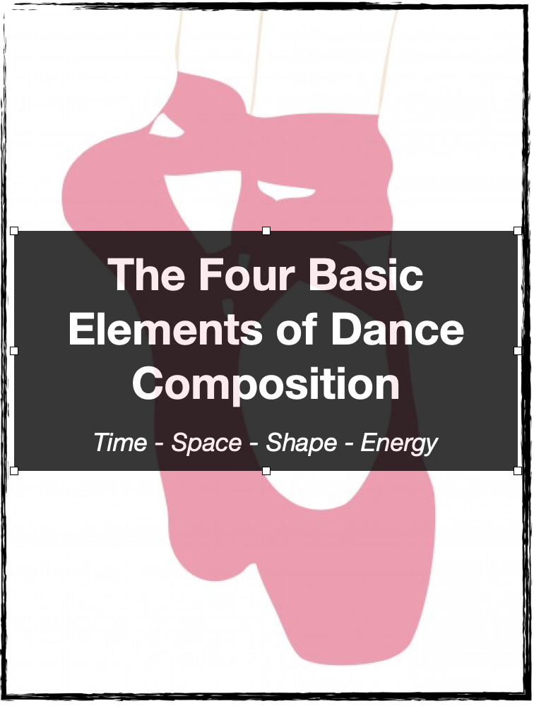 Four Basic Elements of Dance Composition