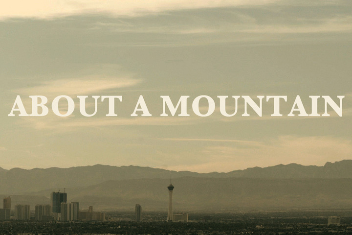 ABOUT A MOUNTAIN    (in development) -  Directed/written by  Lily Henderson  (BFC member) // Produced by  Keith Miller  (BFC member) and  Joey Carey  (Sundial Pictures)
