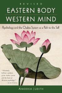 Eastern Body, Western Mind , Anodea Judith