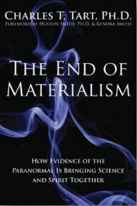 The End of Materialism , Charles Tart