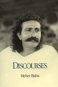 Discourses, Meher Baba
