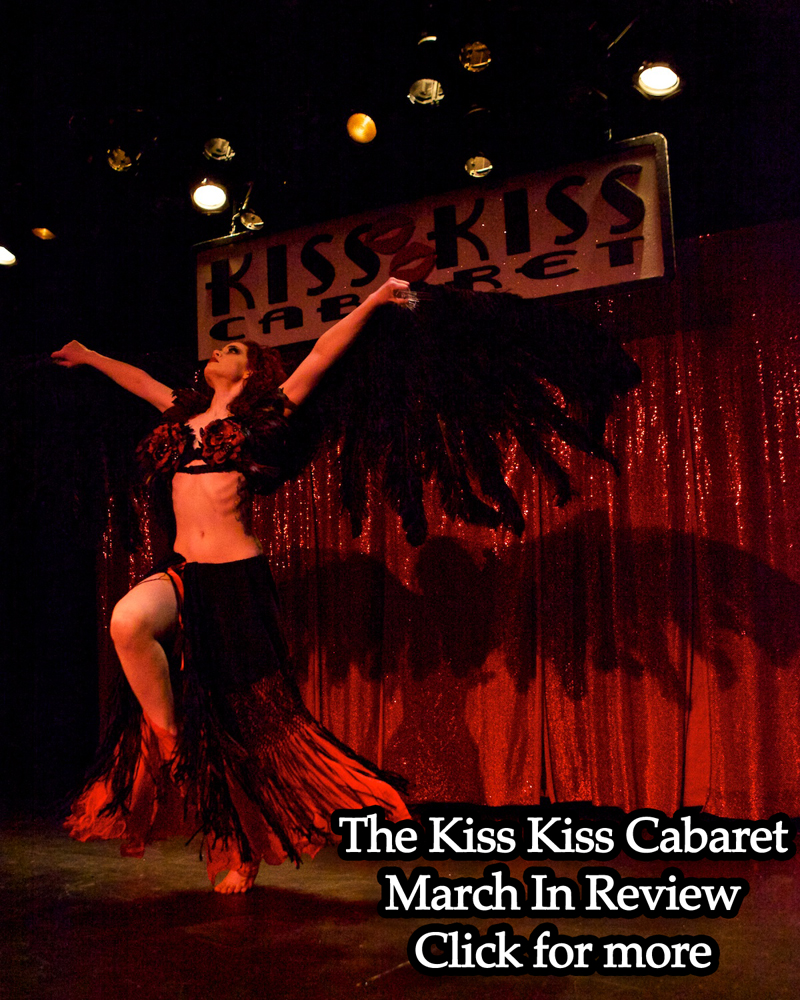 The Kiss Kiss Cabaret March in Review - Click for more. Pictured: Eva la Feva at the Kiss Kiss Cabaret