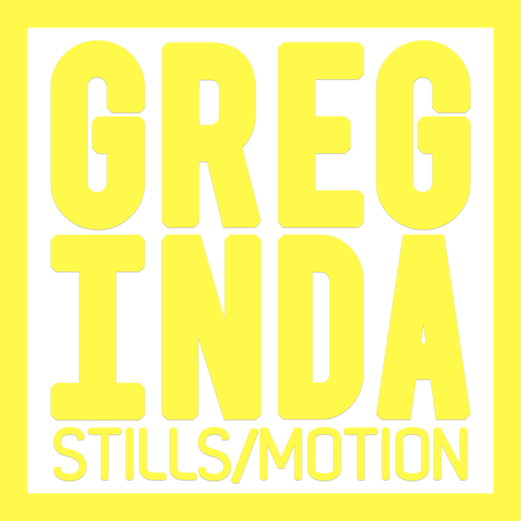 Greg Inda Stills and Motion