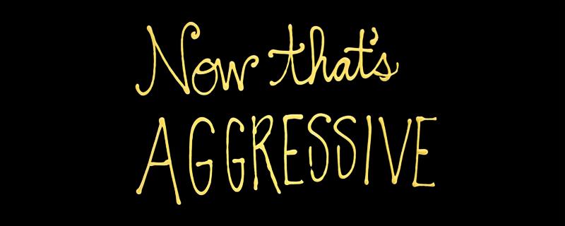 Aggressive.png