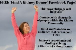 "STOP TRYING TO FIND A DONOR ALONE. LET KIDNEYBUZZ.COM RUN YOUR ""FIND A KIDNEY"" CAMPAIGN FOR YOU. CLICK HERE."