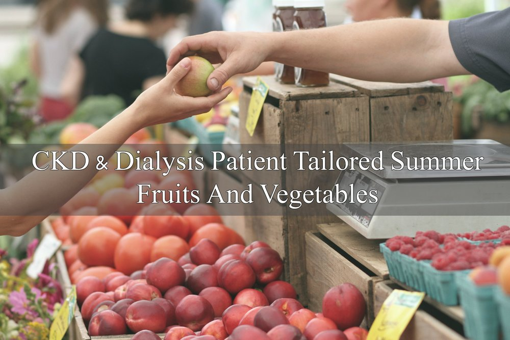 Best Summer Fruits And Vegetables For Chronic Kidney Disease And Dialysis  Patients
