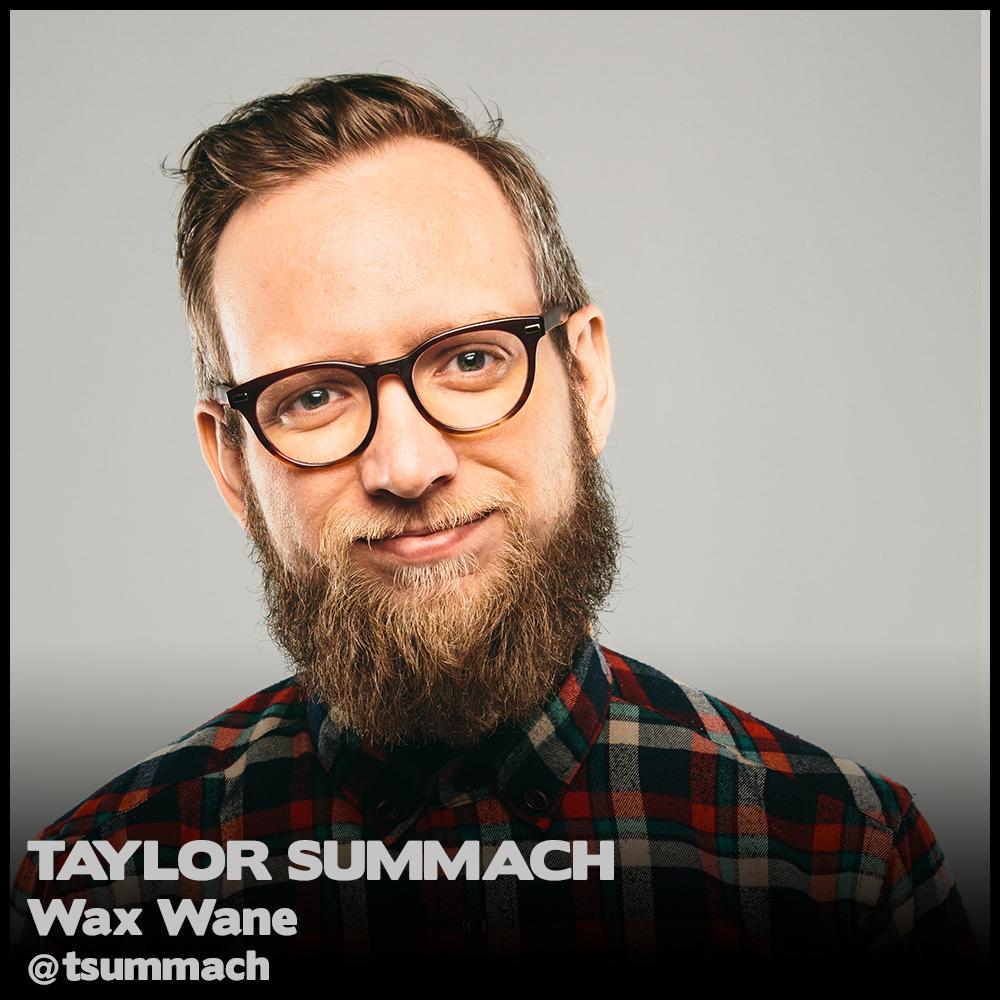 WaxWane_Taylor_Summach.png