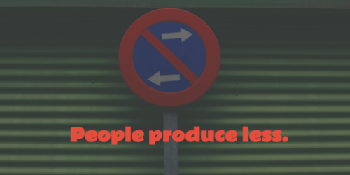 People produce less..png