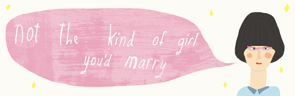 Not the Kind of Girl you'd Marry blog header