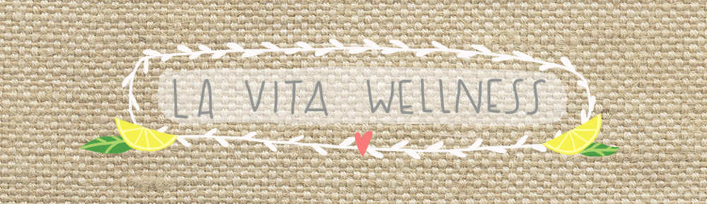 la vita wellness a client's (work in progress) blog