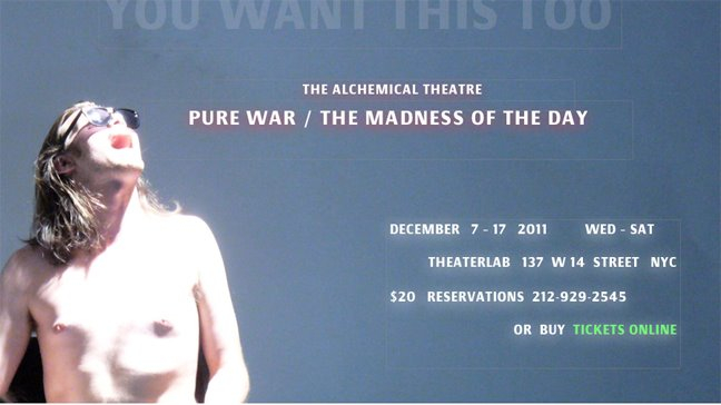 Pure War / The Madness of the Day Directed by Carlo Altomare with The Alchemical Theatre 2011