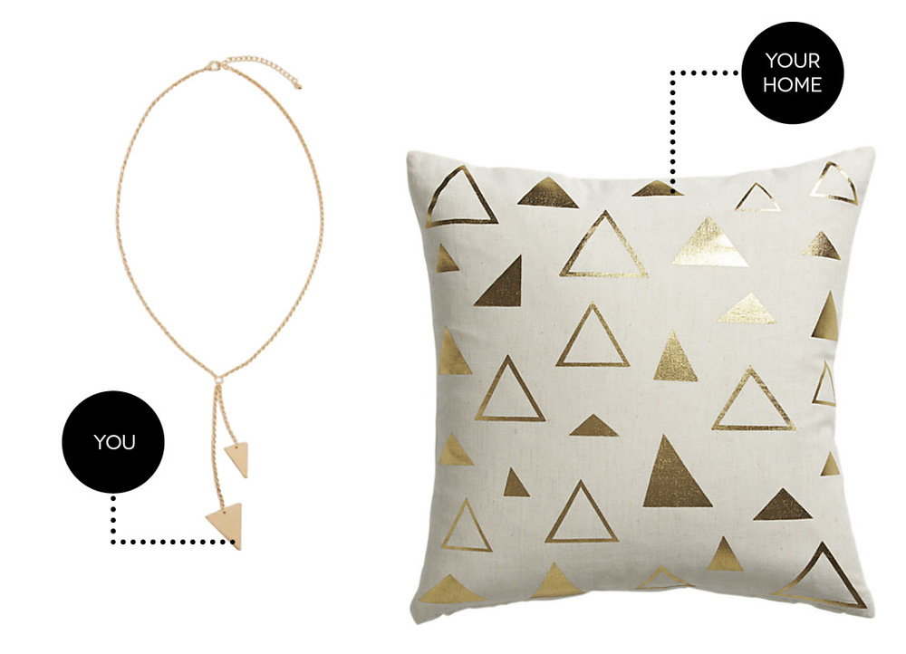 You: Triangle Lariat Necklace from Nasty Gal // Your Home: Tryst Pillow from CB2
