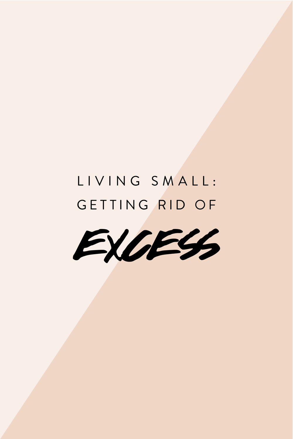 Living Small: Getting Rid of Excess