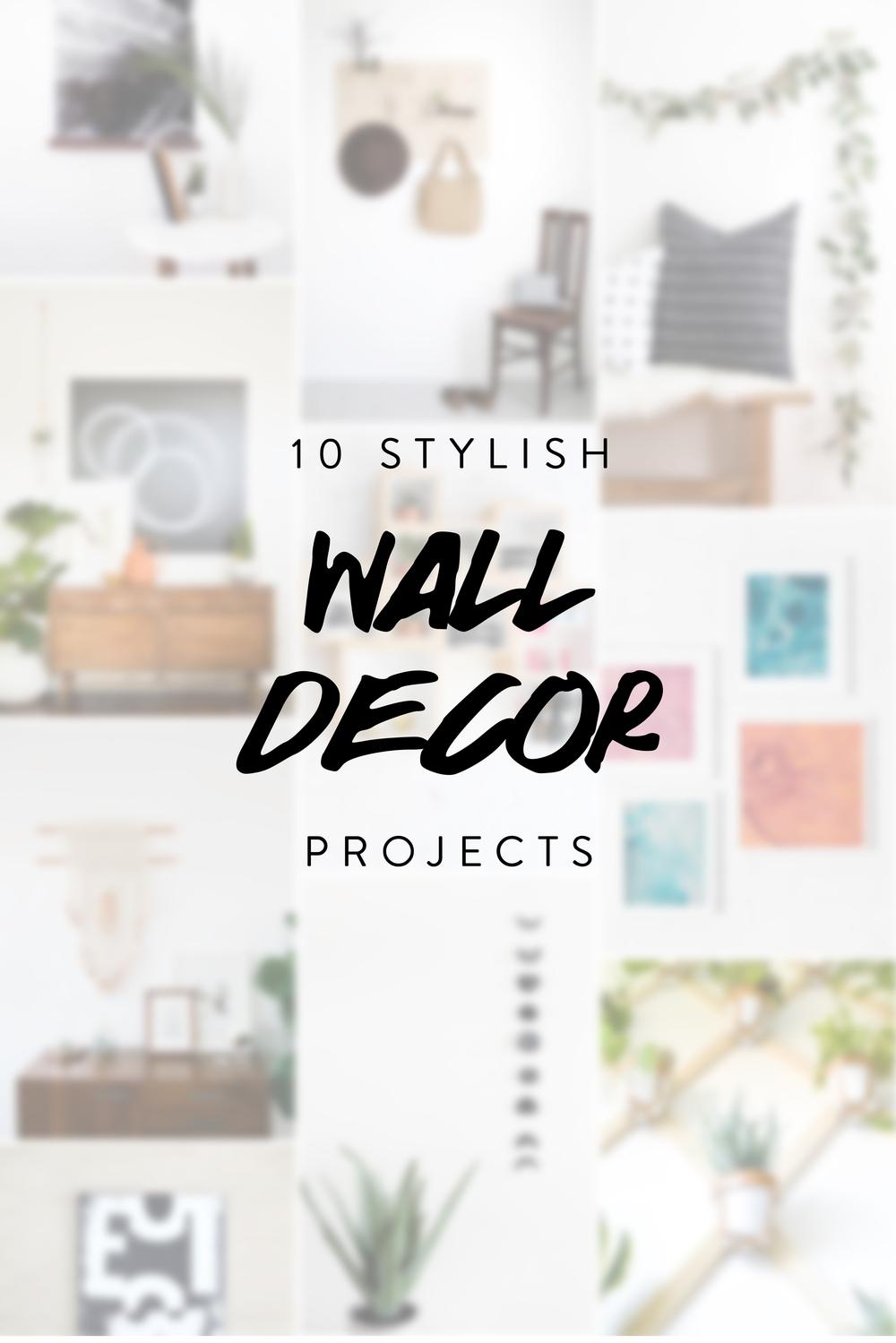 10 Stylish Wall Decor Projects
