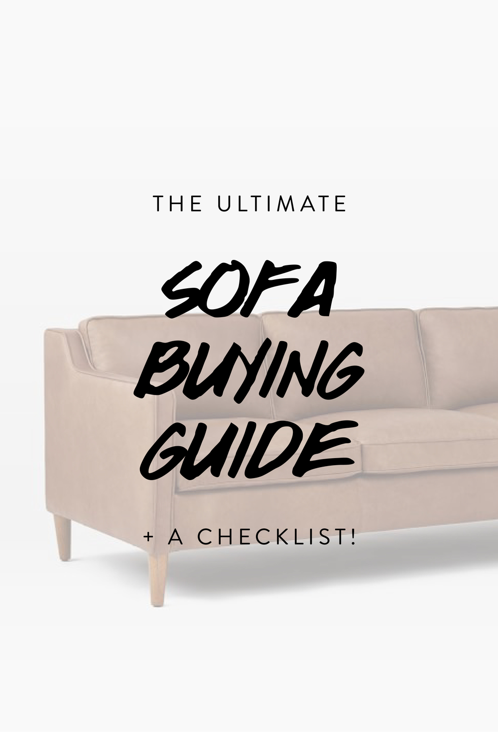 The Ultimate Sofa Buying Guide + A Checklist