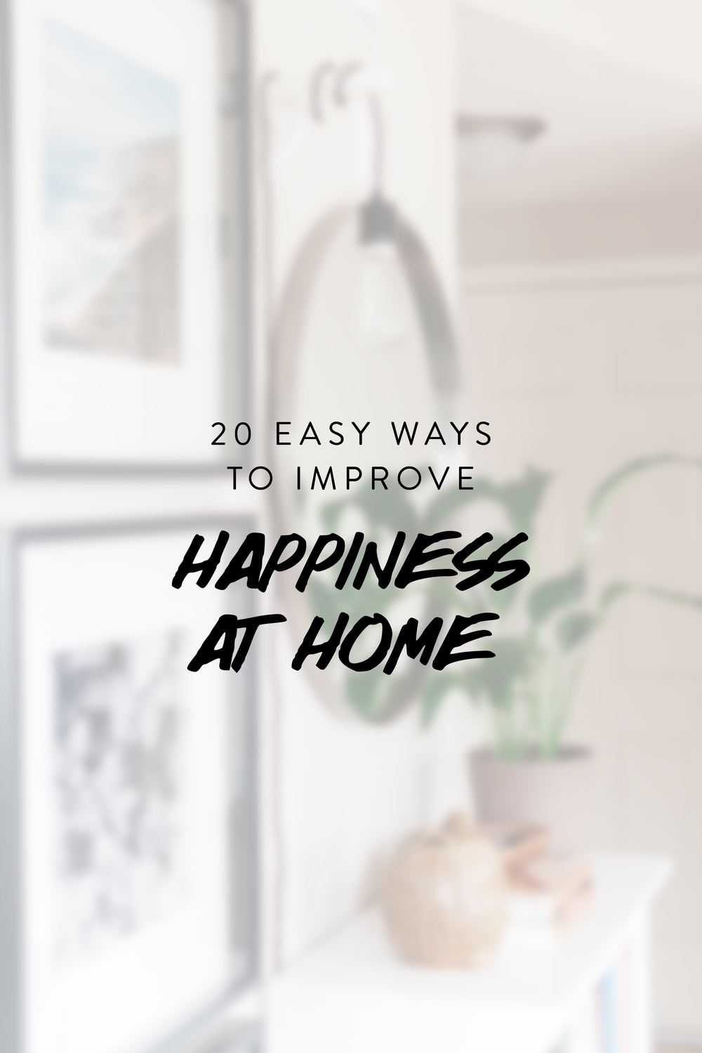 20 Easy Ways To Improve Happiness At Home