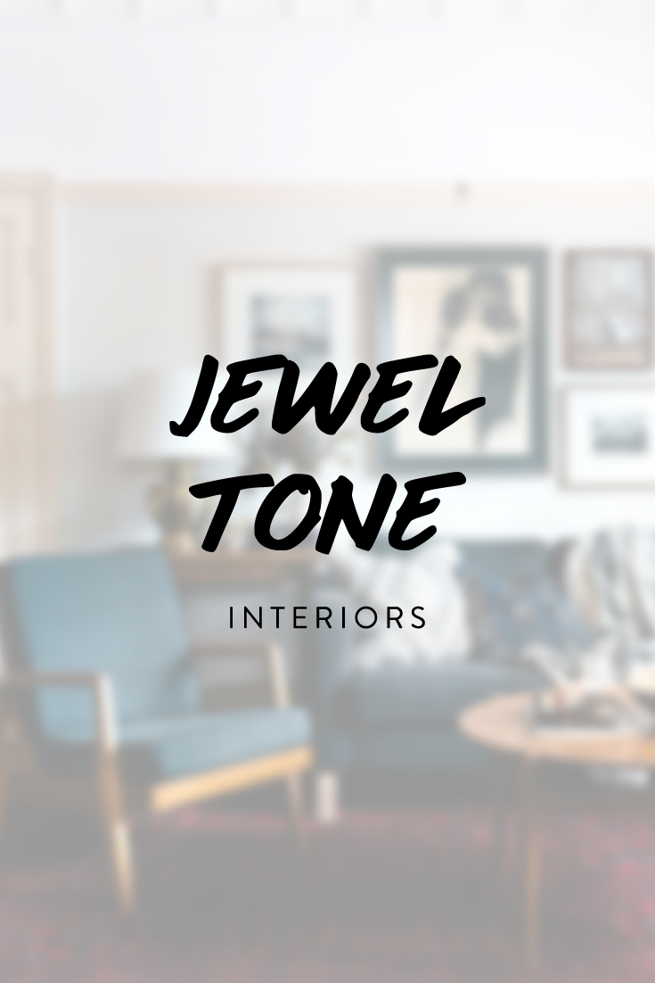 Jewel Tone Interiors