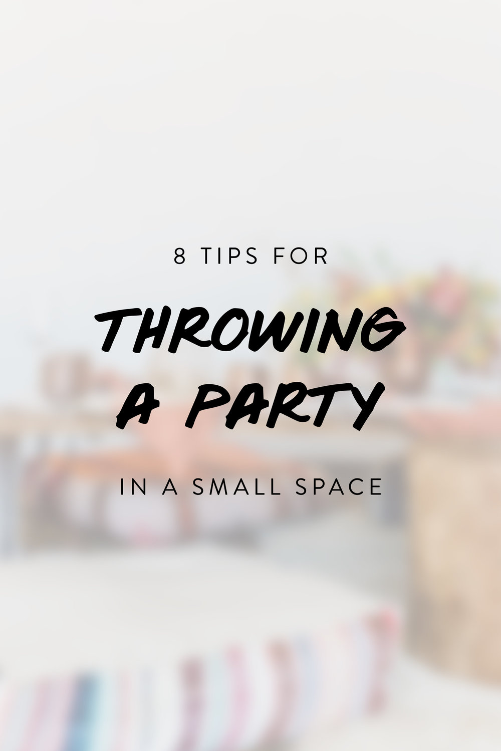 8 Tips for Throwing a Party in a Small Space