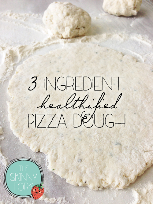 3 Ingredient Pizza Dough The Skinny Fork