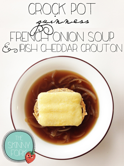 Crock Pot Guinness French Onion Soup & Irish Cheddar Crouton — The ...