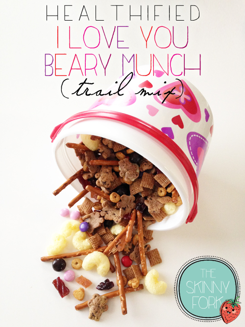 I Love You Beary Munch Trail Mix The Skinny Fork