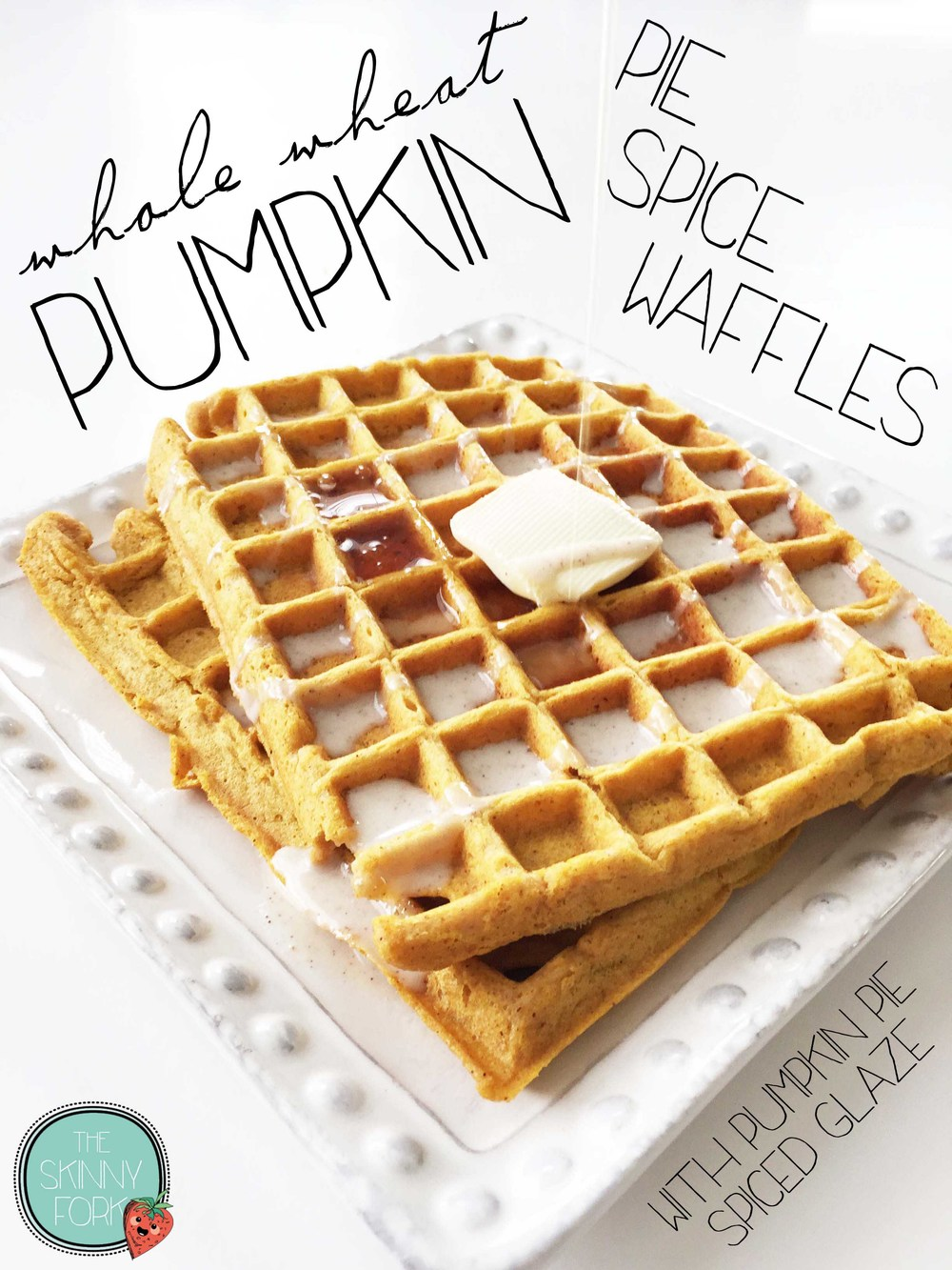 Whole Wheat Pumpkin Pie Spice Waffles (Sponsored) — The Skinny Fork