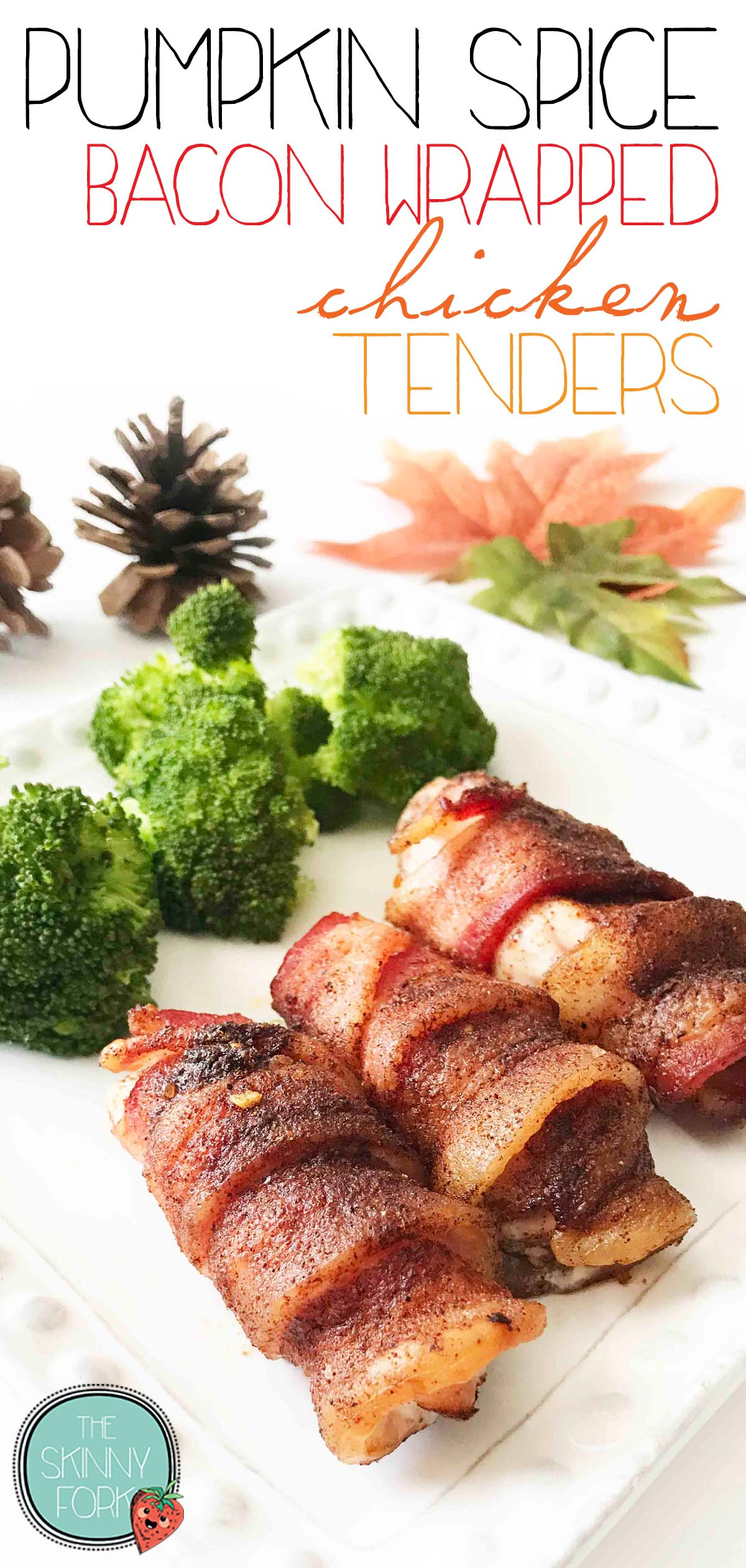 Pumpkin Spice Bacon Wrapped Chicken Tenders