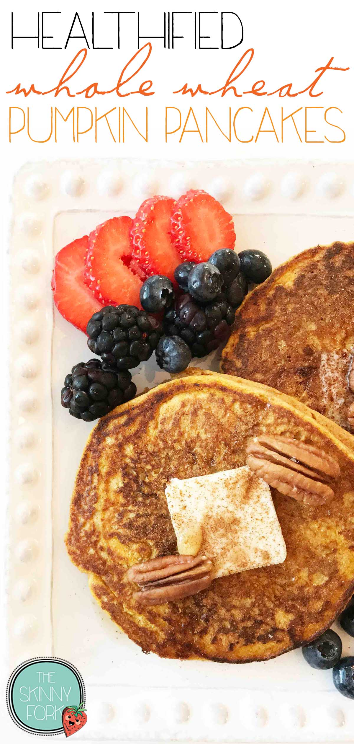 Healthified Whole Wheat Pumpkin Pancakes