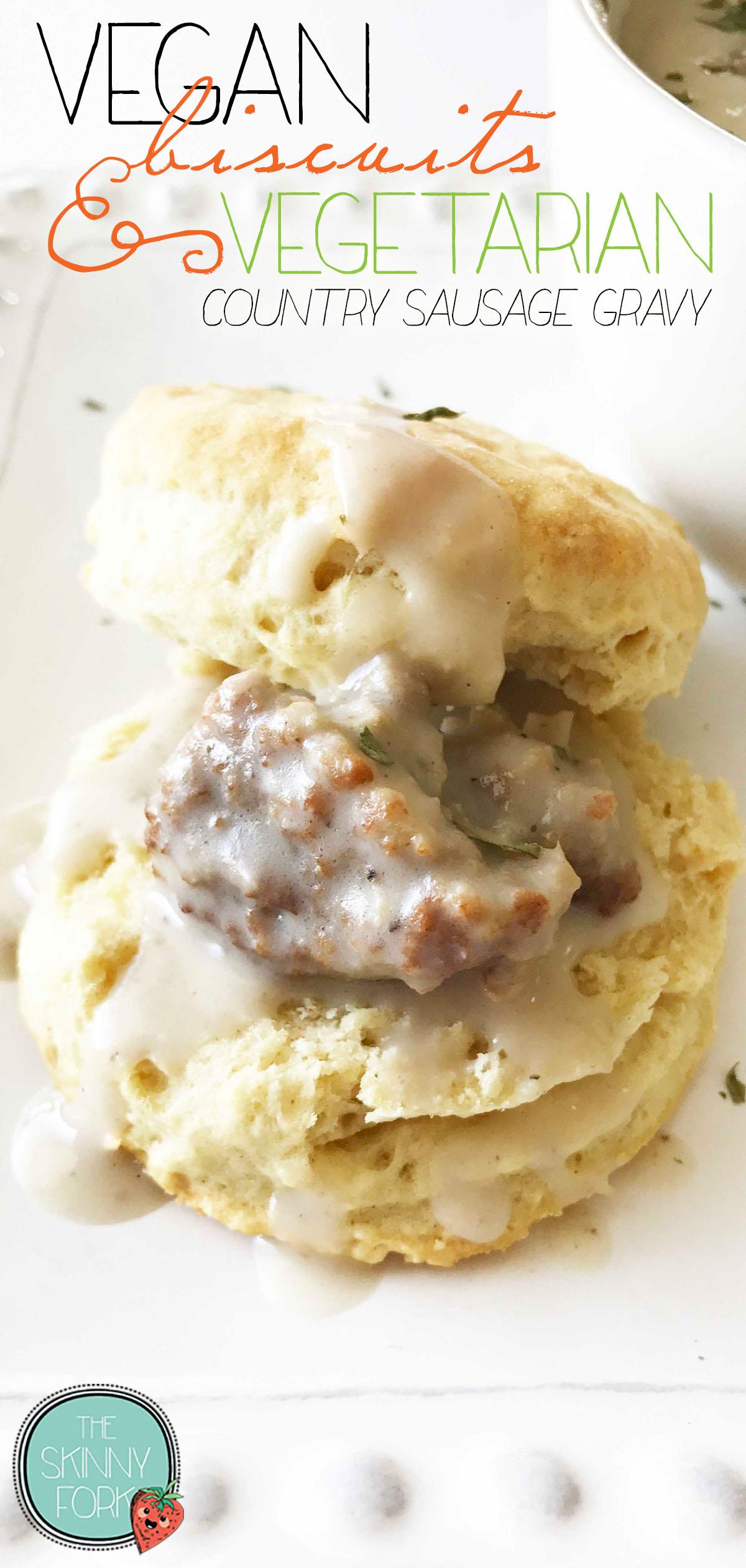 Vegan Biscuits & Vegetarian Country Sausage Gravy