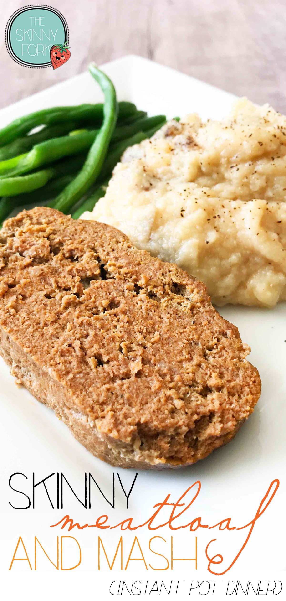Skinny Meatloaf & Mash (Instant Pot Dinner)