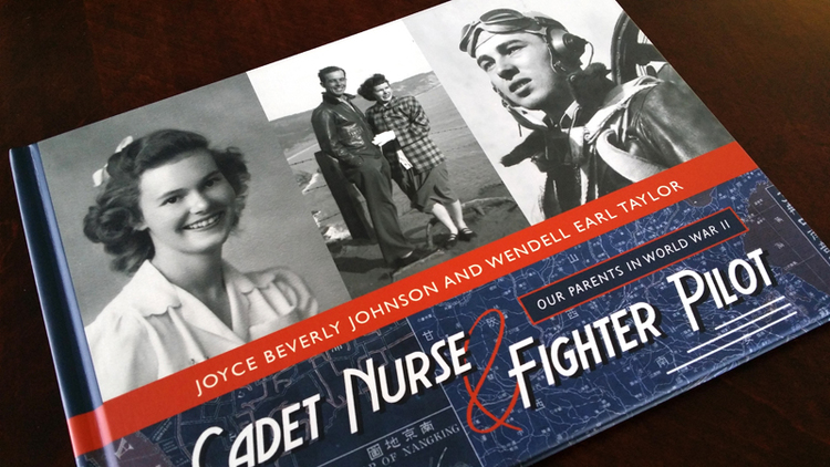 Cadet Nurse & Fighter Pilot: Our Parents in World War II