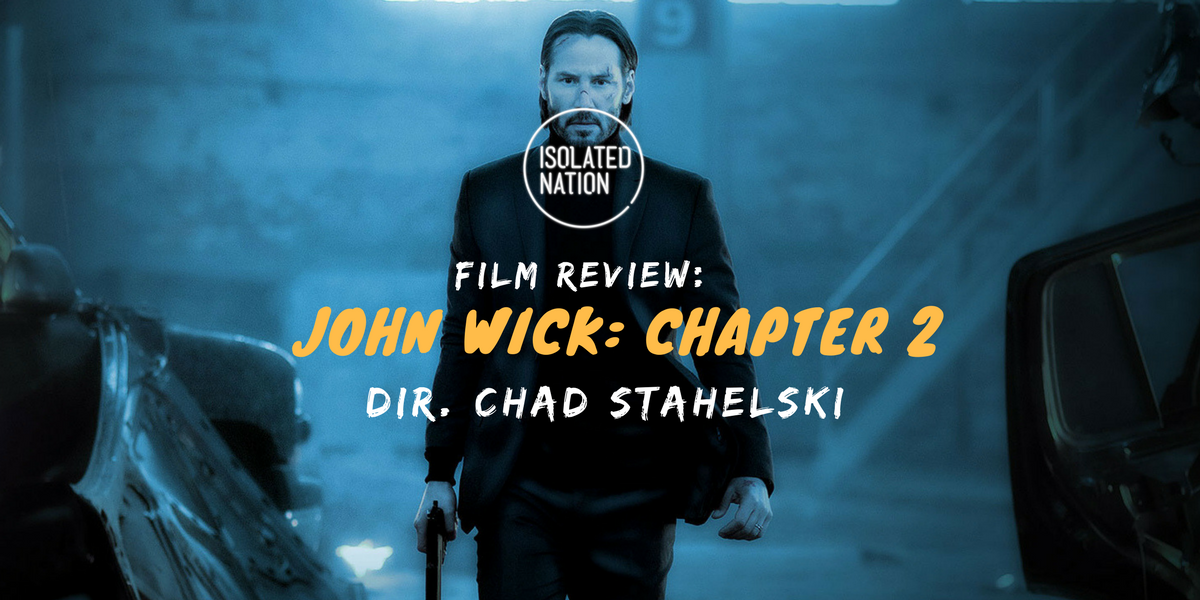 Film Review John Wick Chapter 2 Doubles Down On Gorgeous Action