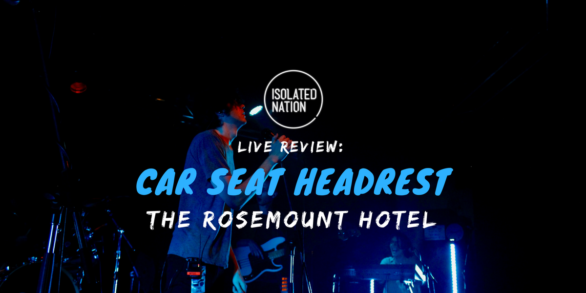 Live Review Car Seat Headrest S Huge Rosemount Gig Isolated Nation