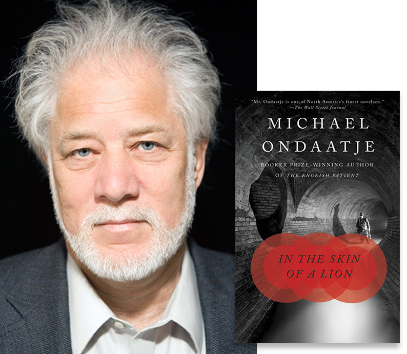 - Michael Ondaatje's In the Skin of a Lion was the first book to be recognized with a plaque in Toronto. Visit our special exhibit with an audio walk created by Angela Shackel's Accounts and Records in late 2016.