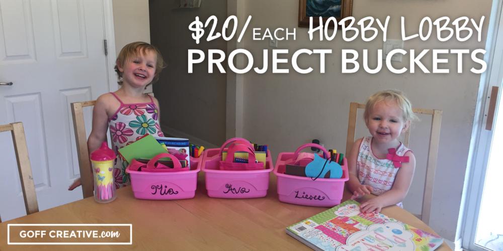 $20/each Hobby Lobby Project Buckets [for kids] | GoffCreative.com