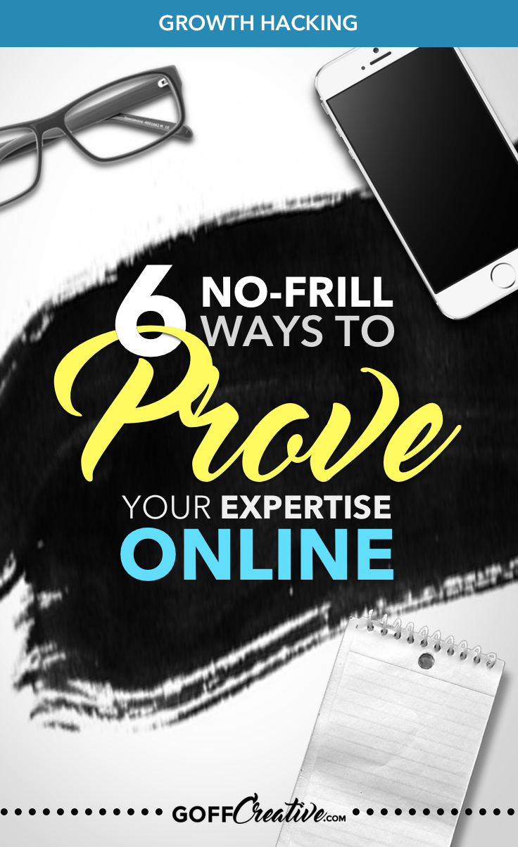 6 No-Frill Ways To Prove Your Expertise Online by Sara Eatherton-Goff | GoffCreative.com
