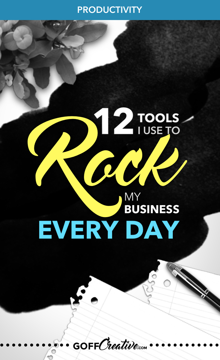 12 Tools I Use to Rock My Business Every Day | GoffCreative.com