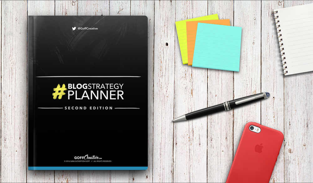 The #BlogStrategy Planner • Second Edition • GoffCreative.com