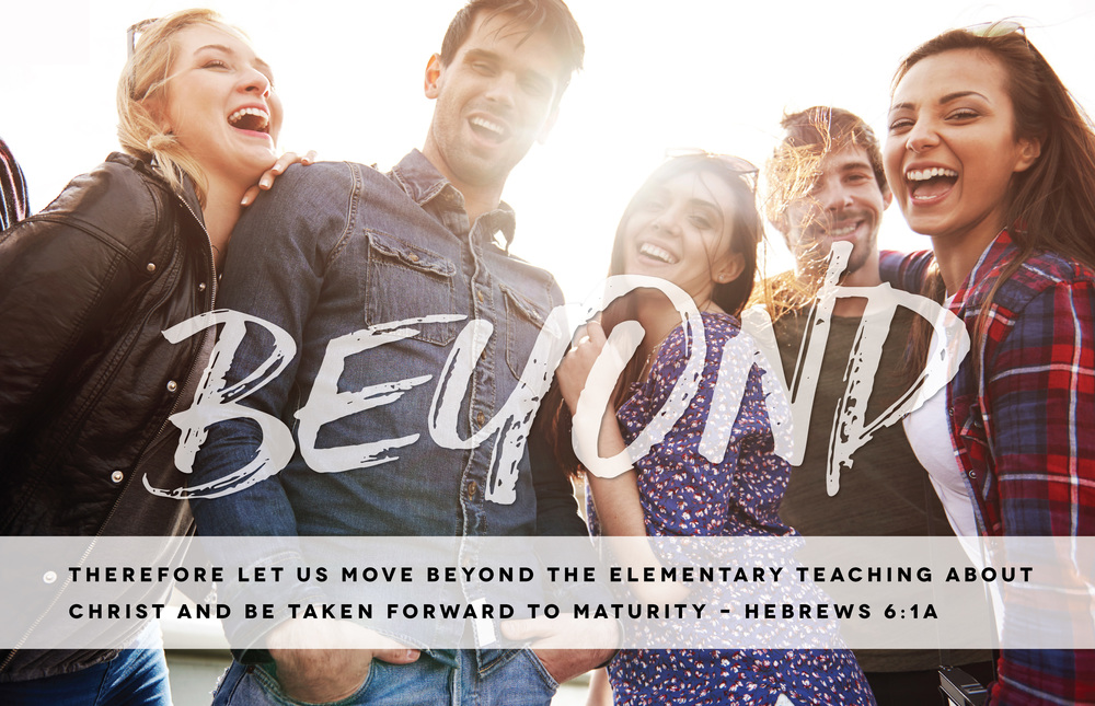 Therefore let us move beyond the elementary teaching about Christ and be taken forward to maturity.