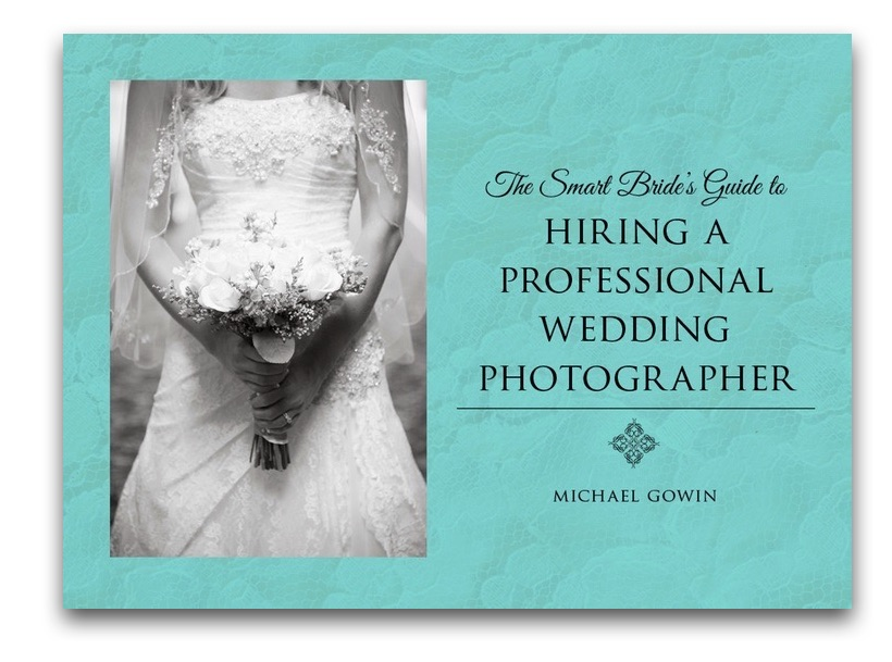 The Smart Bride's Guide to Hiring a Professional Wedding Photographer  by Michael Gowin, a book that helps a bride choose the best photographer for her wedding.