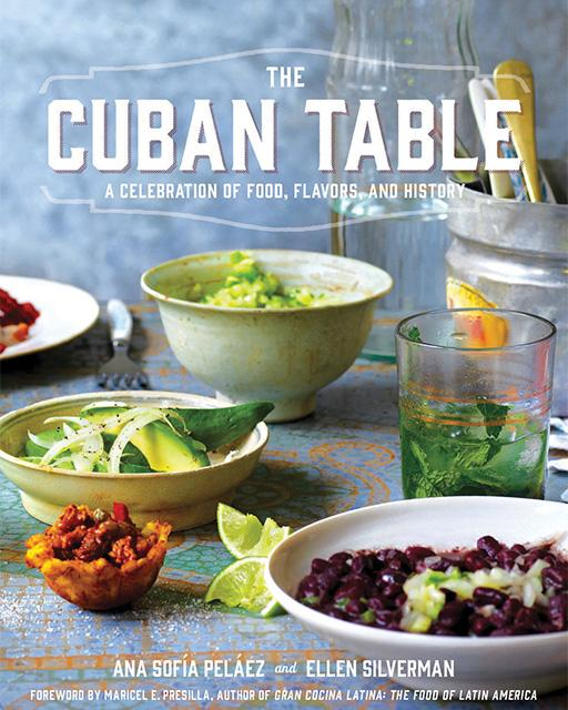 The Cuban Table 'A Celebration of Food, Flavors, and History'