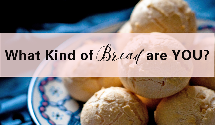What Kind of Bread are you (really...)?